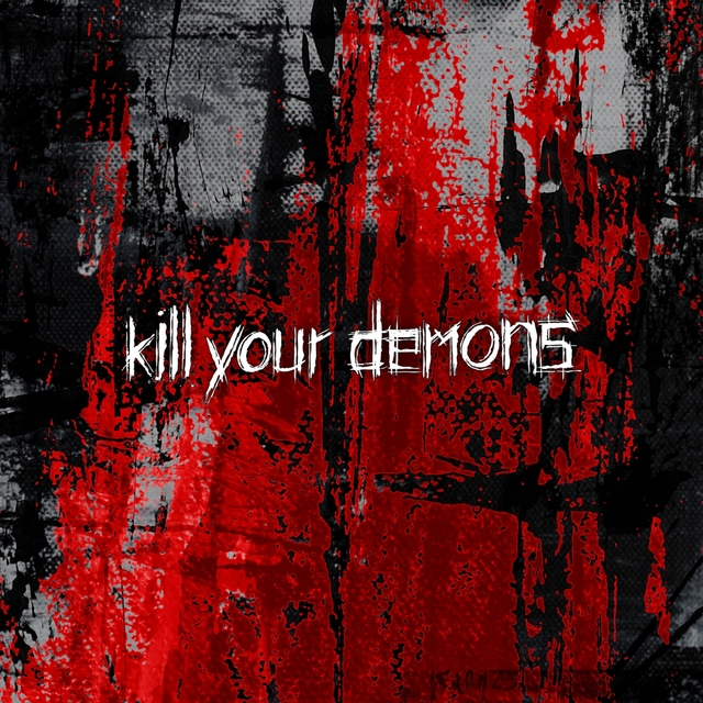 Kill Your Demons