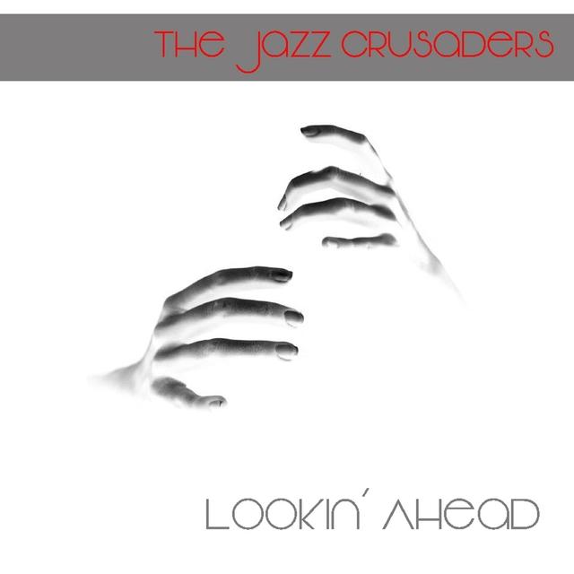 The Jazz Crusaders: Lookin' Ahead