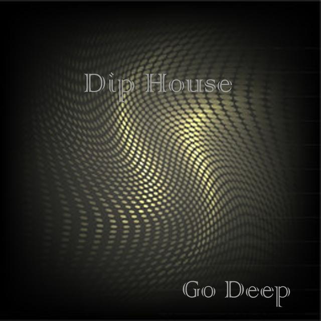 Dip House