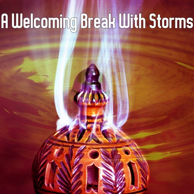 A Welcoming Break With Storms