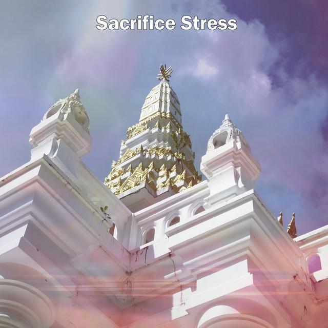 Sacrifice Stress