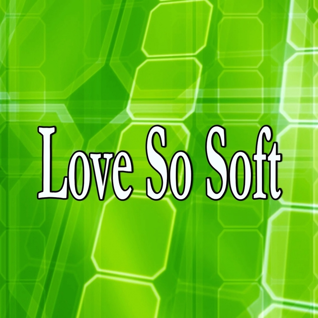 Love So Soft (Homage to Kelly Clarkson)
