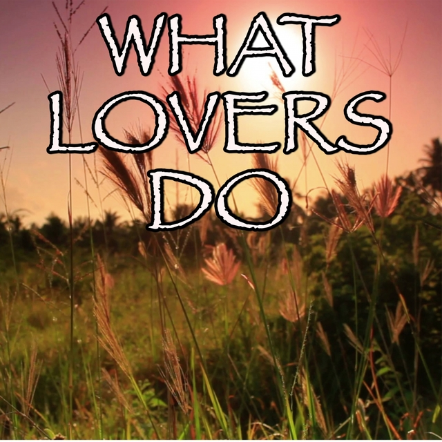 What Lovers Do - Tribute to Maroon 5 and SZA