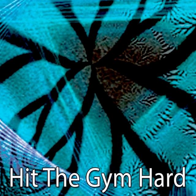 Hit The Gym Hard