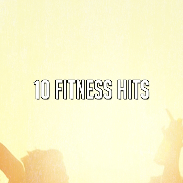 10 Fitness Hits
