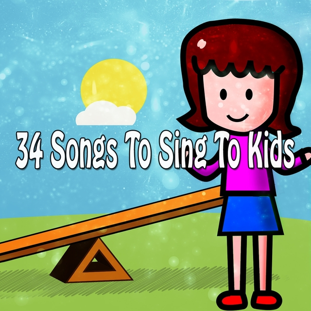 34 Songs To Sing To Kids