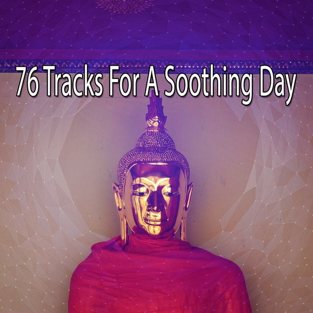76 Tracks For A Soothing Day