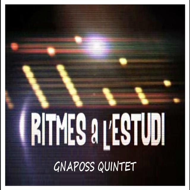 Ritmes a L'estudi: Gnaposs Quintet