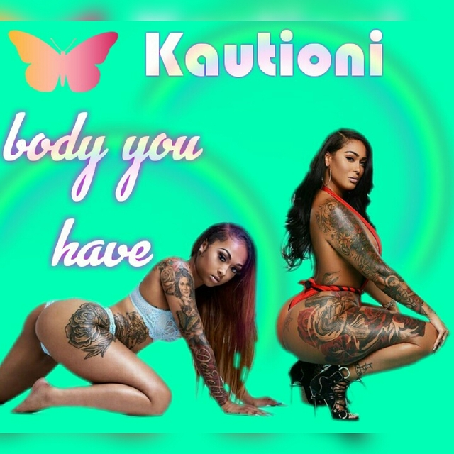 Body You Have