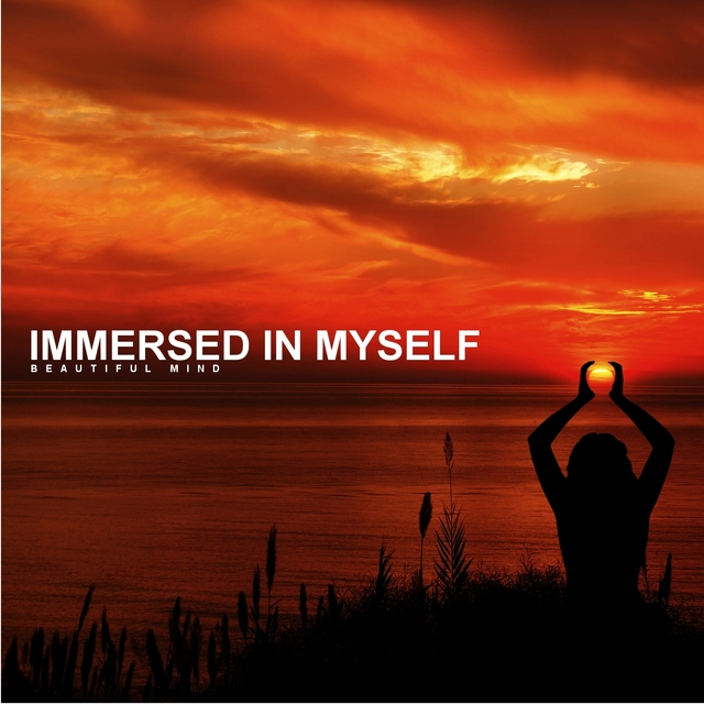 Immersed in Myself