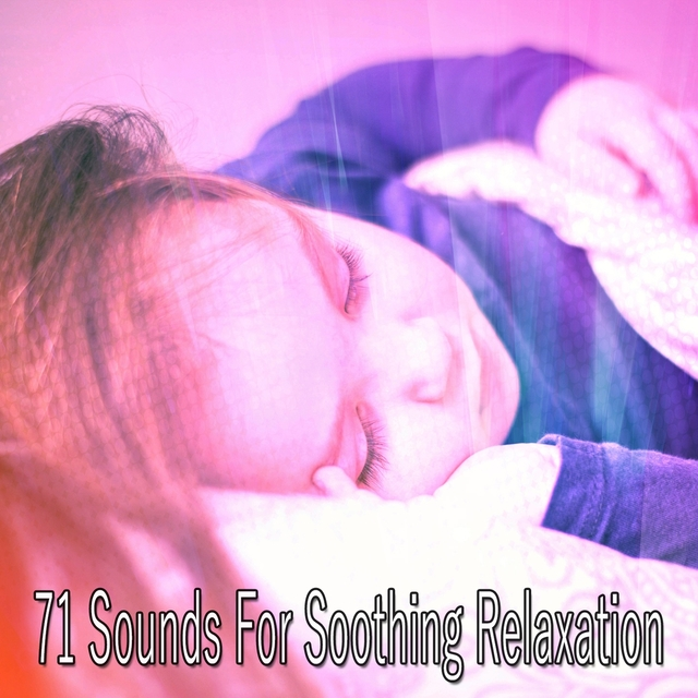 71 Sounds For Soothing Relaxation