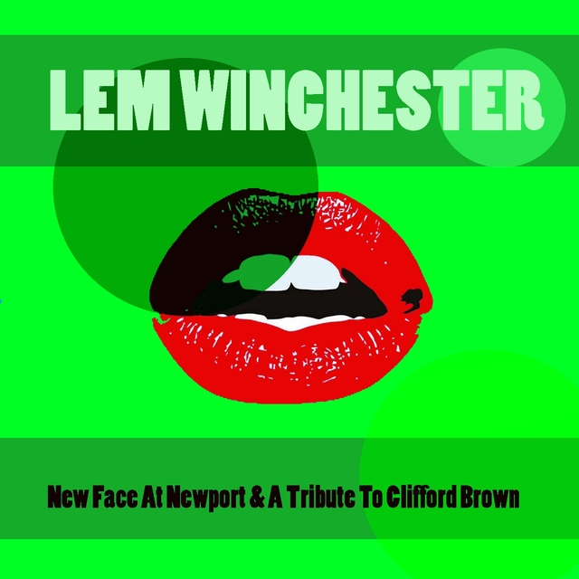 Lem Winchester: New Face At Newport & A Tribute To Clifford Brown