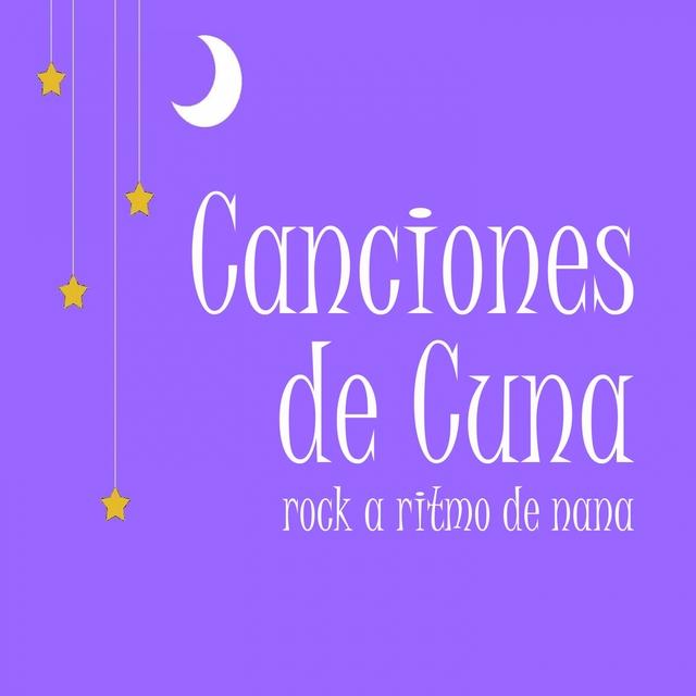 Canciones De Cuna: Rock a Ritmo De Nana