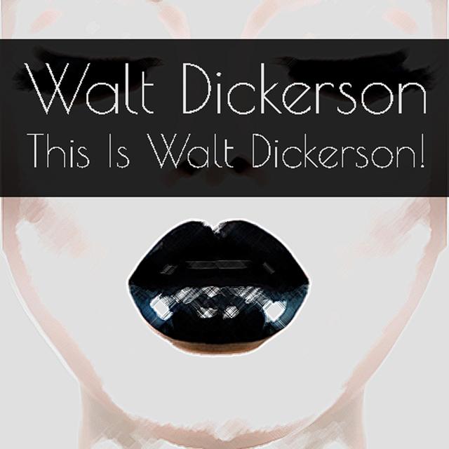 Walt Dickerson: This Is Walt Dickerson!