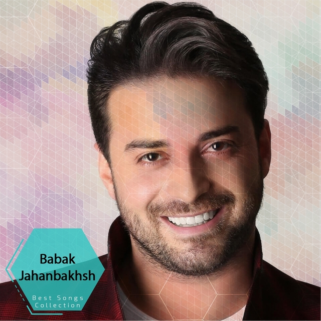 Babak Jahanbakhsh - Best Songs Collection