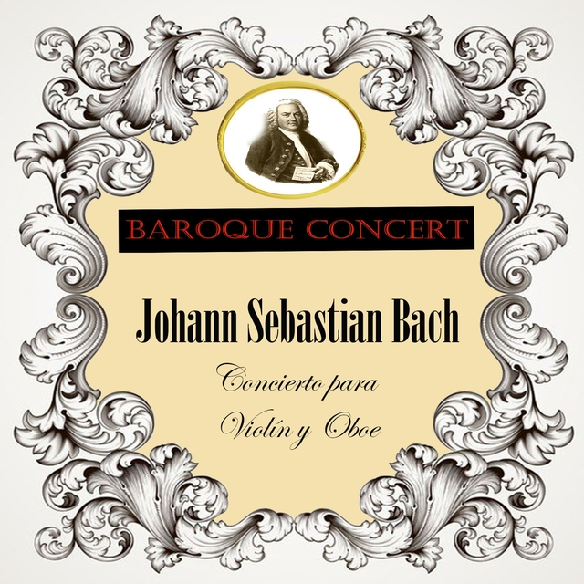Baroque Concert, Johann Sebastian Bach, Concierto para Violín y Oboe