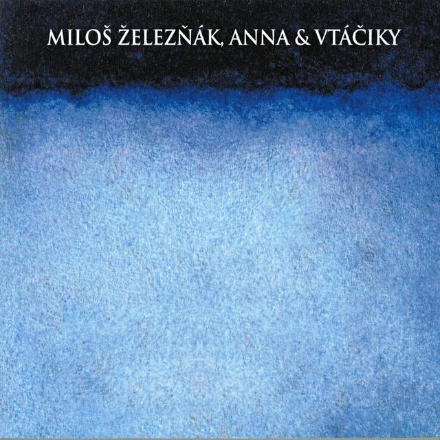 Milos Zeleznak, Anna and Songbirds