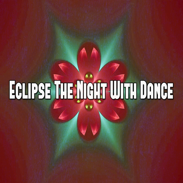 Eclipse The Night With Dance