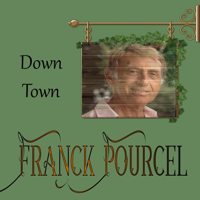 Franck Pourcel, Down Town