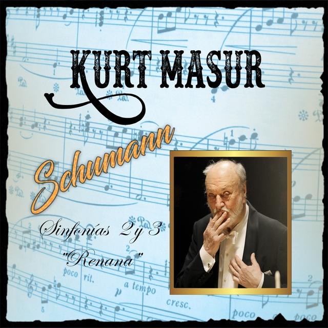 "Kurt Masur, Schumann, Sinfonías 2 y 3 ""Renana"""