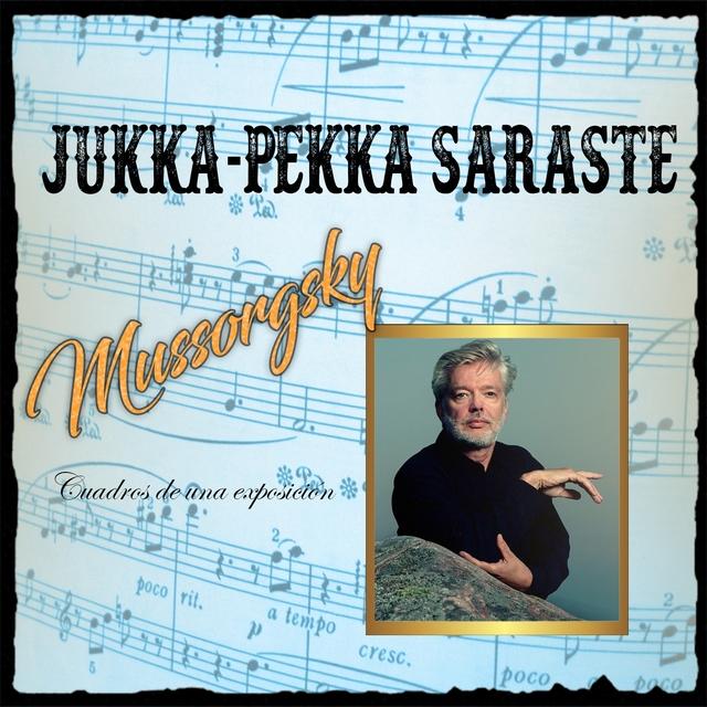 Jukka-Pukka Saraste, Mussorgsky, Cuadros de una Exposicion
