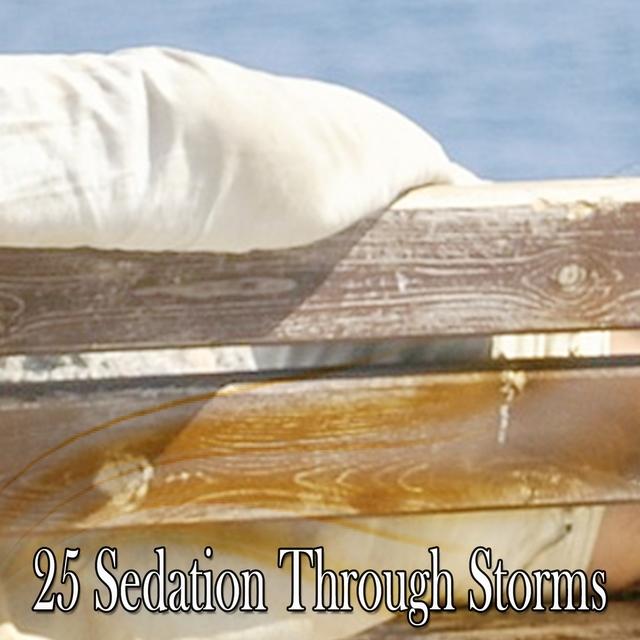 25 Sedation Through Storms