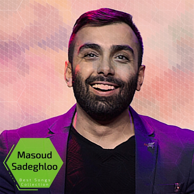 Masoud Sadeghloo - Best Songs Collection