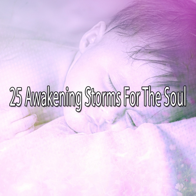 25 Awakening Storms For The Soul