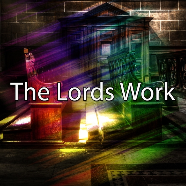 The Lords Work