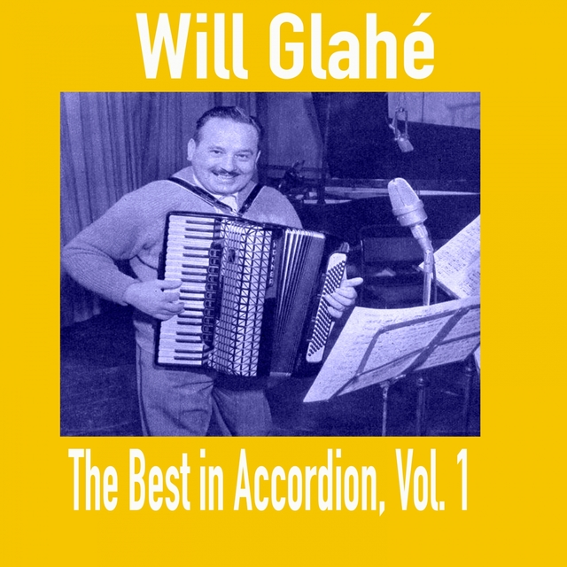 Will Glahé - The Best in Accordion, Vol. 1