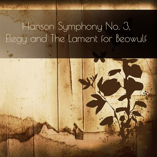 Hanson: Symphony No. 3, Elegy and The Lament for Beowulf