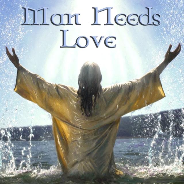 Man Needs Love