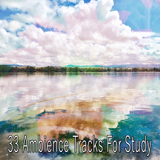 33 Ambience Tracks For Study