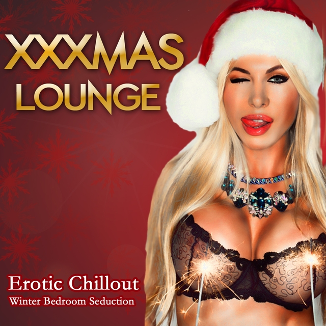 Couverture de XXXmas Lounge - Erotic Chillout Winter Bedroom Seduction
