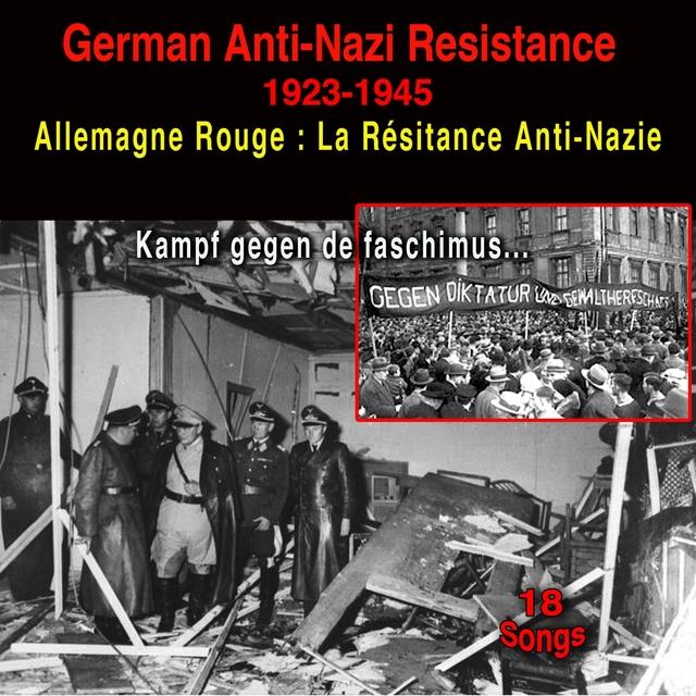Allemagne Rouge: La résistance anti-nazi (1923 - 1945)