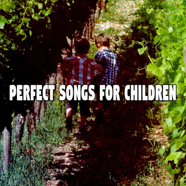 Perfect Songs For Children