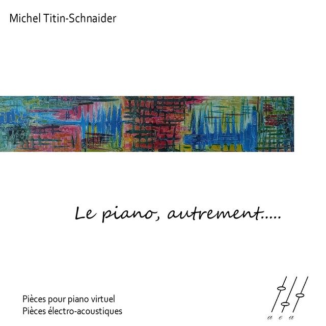 Le piano, autrement...