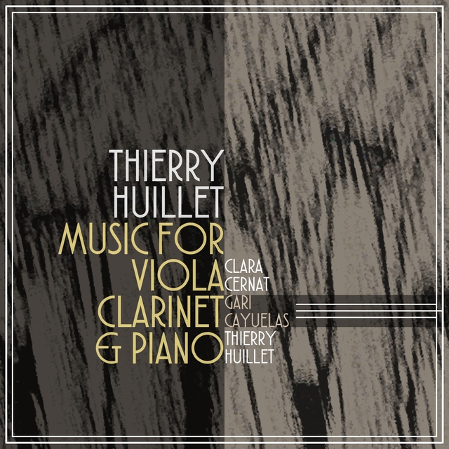 Thierry Huillet: Music for Viola, Clarinet & Piano