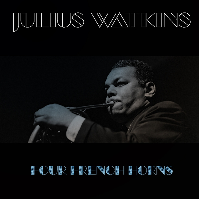 Julius Watkins: Four French Horns