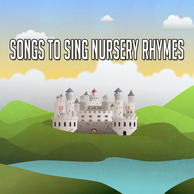 Songs To Sing Nursery Rhymes