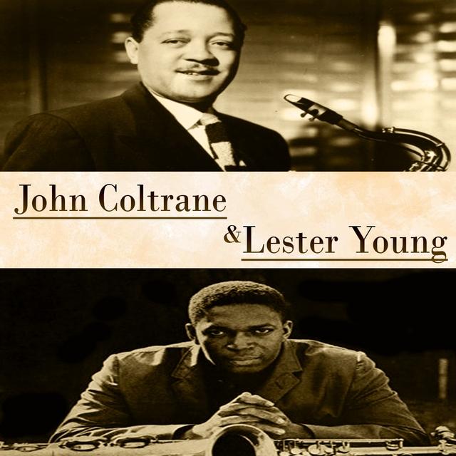 John Coltrane & Lester Young
