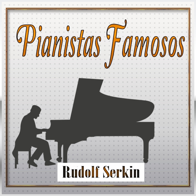 Pianistas Famosos, Rudolf Serkin