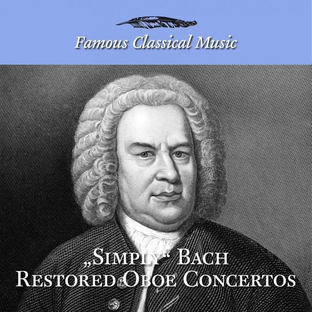 Simply Bach Restored Oboe Concertos