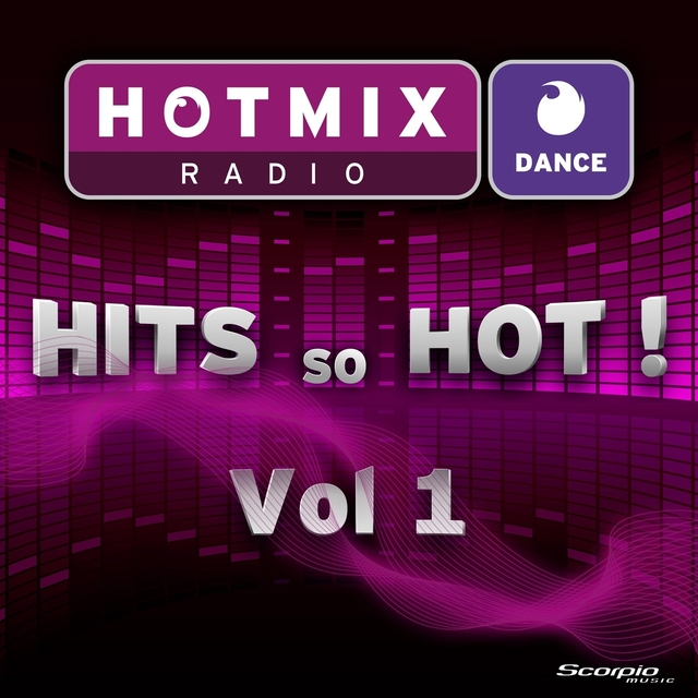 Hotmix Radio Dance Hits so Hot, Vol. 1