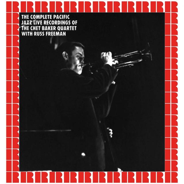 Couverture de The Complete Pacific Jazz Live Recordings Of The Chet Baker Quartet With Russ Freeman