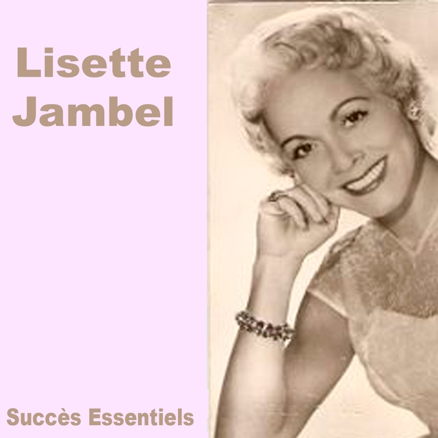 Lisette Jambel - Ses Succès Essentiels