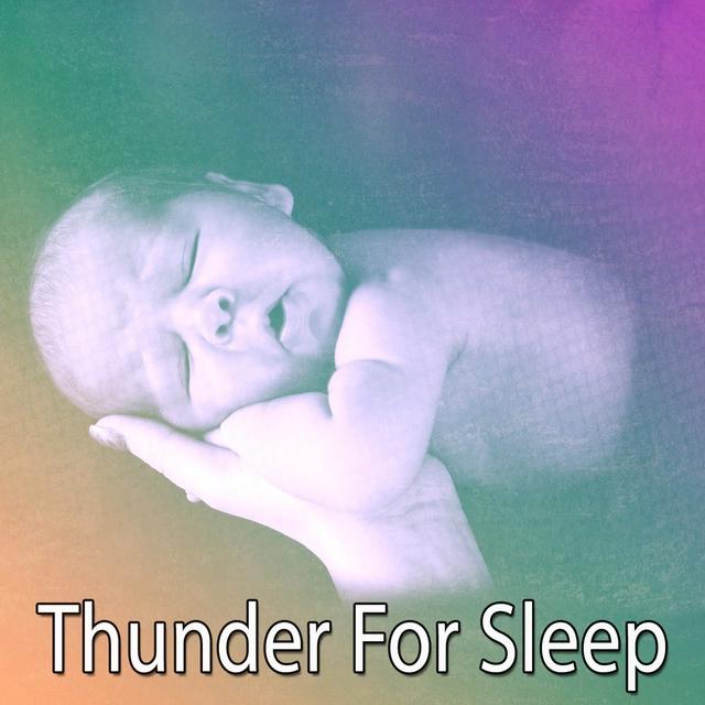 Thunder For Sleep