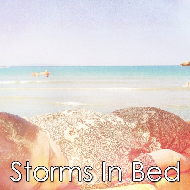Storms In Bed