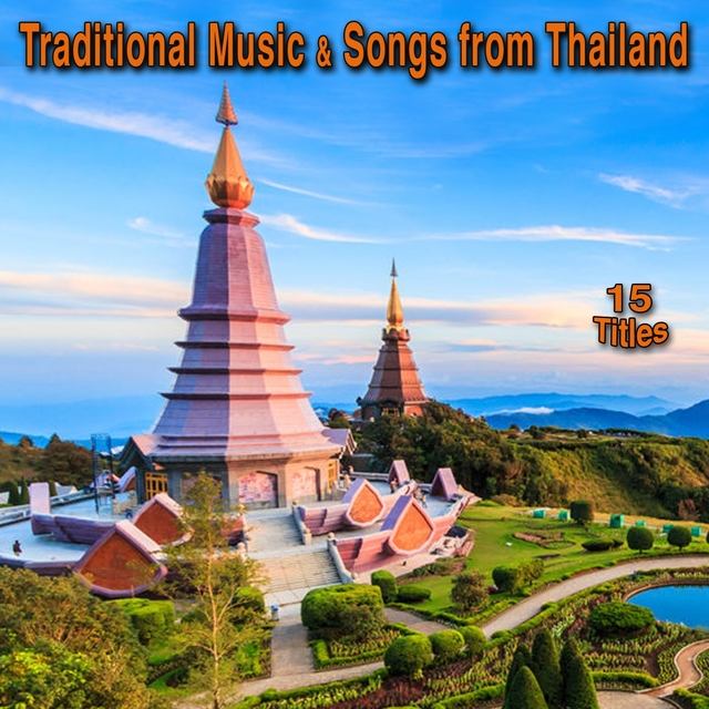 Traditional Music & Songs from Thaïland (15 Titles)