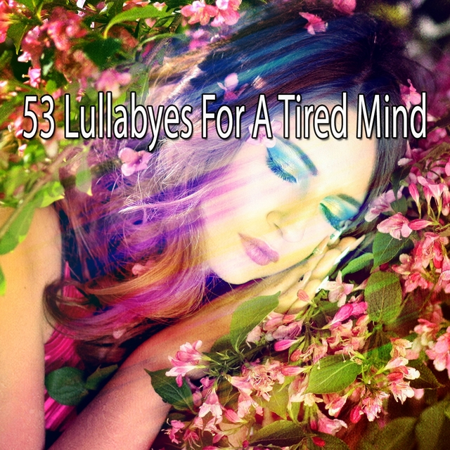 53 Lullabyes For A Tired Mind